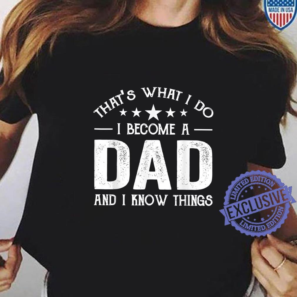 I Become A Dad And I Know Things First Dad Father And Son Shirt ladies tee