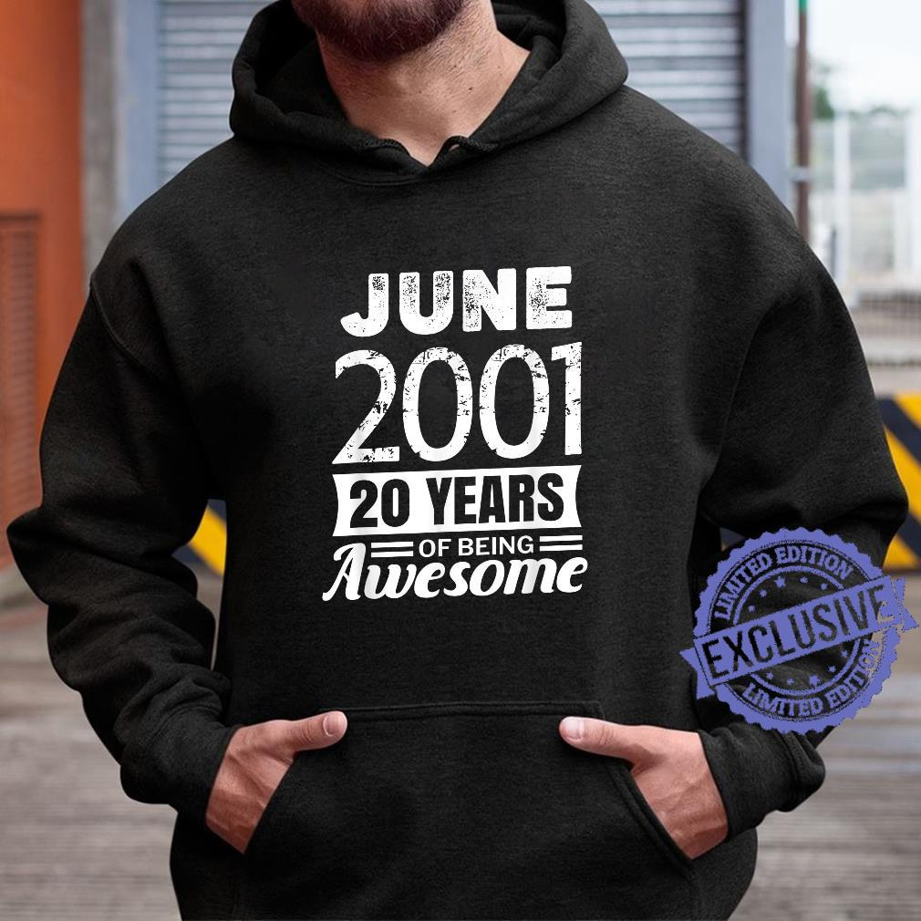 June 2001 20 years of being awesome 20th Birthday Shirt hoodie