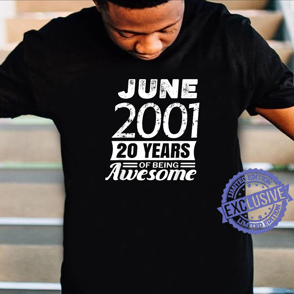 June 2001 20 years of being awesome 20th Birthday Shirt