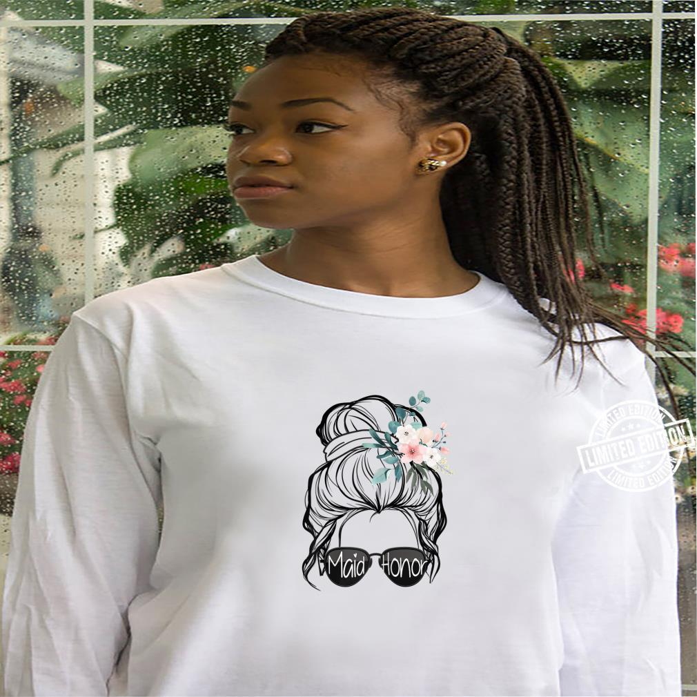 Womens Maid Of Honor 2022 Messy Bun Hair With Floral Hair Tie Cute Shirt hoodie