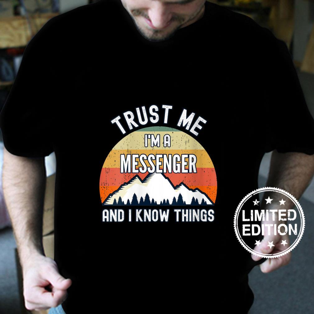 Womens Trust Me I'm a Messenger And I Know Things Shirt